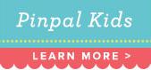 Pin Pal Kids - Learn More