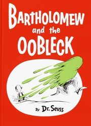 180px-bartholomew_and_the_oobleck.jpg