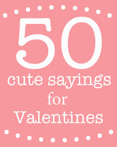 Cute sayings for valentine 39 s day skip to my lou for What to put on a valentines card