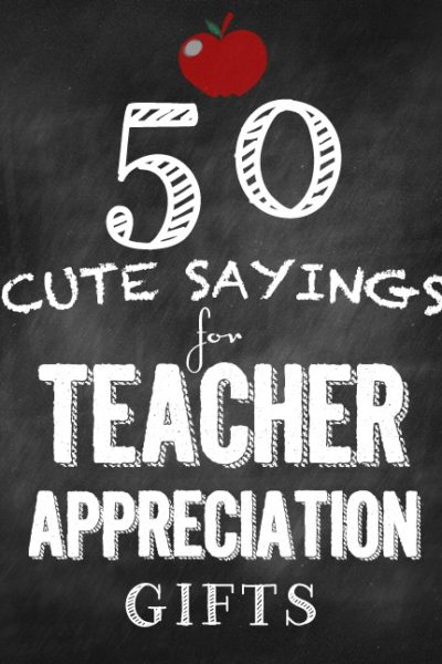50-cute-sayings-for-teacher-appreciation-gifts1.jpg