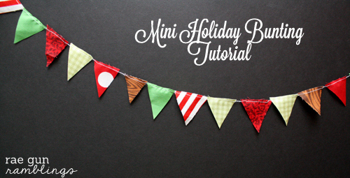 mini holiday bunting with Rae Gun Ramblings