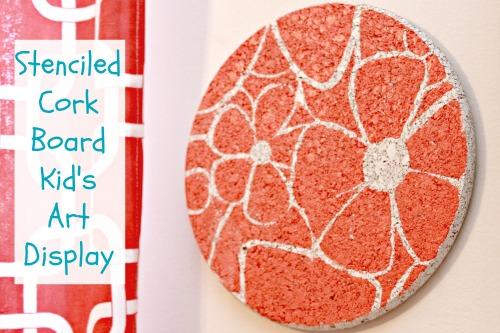Stenciled Cork Board - Kid's Art Display