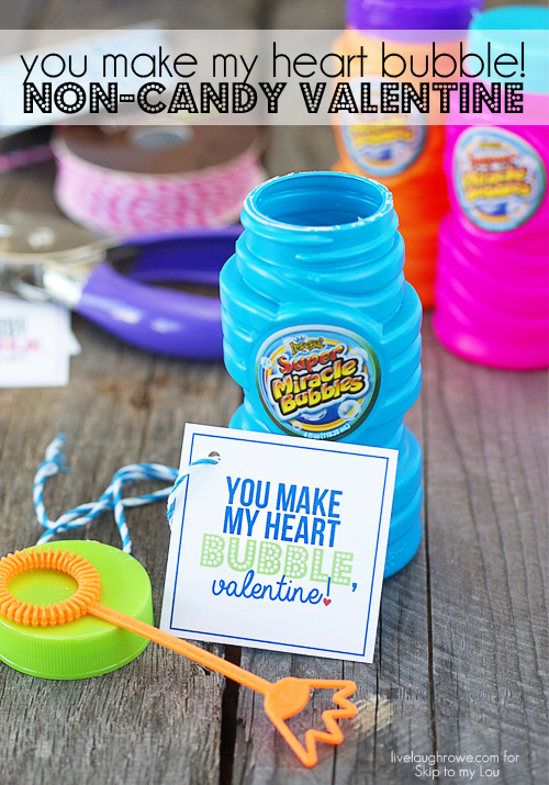 "Super cute! Non Candy Valentines using Bubbles -- with free printable! ""You Make My Heart Bubble, Valentine!"""