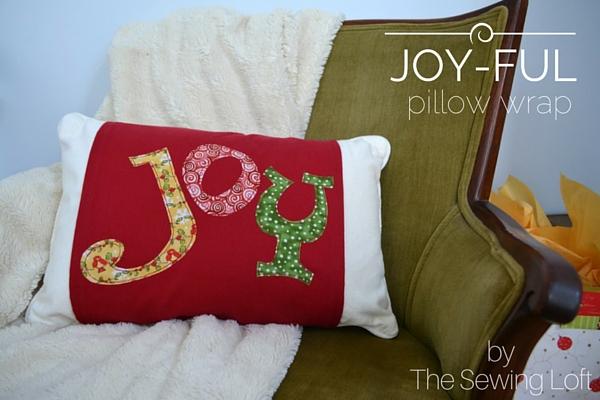 Joyful Pillow Wrap by The Sewing Loft