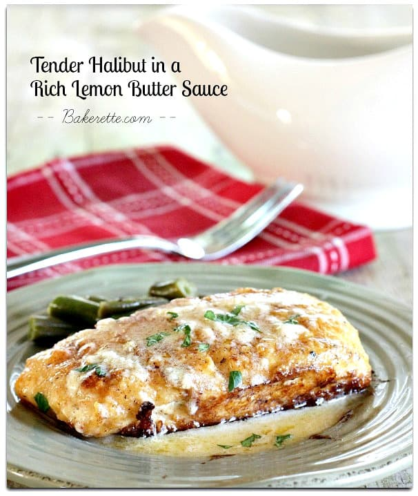Tender Halibut in a rich lemon-butter sauce. It's so simple, versatile and LOADED with flavor. Bakerette.com
