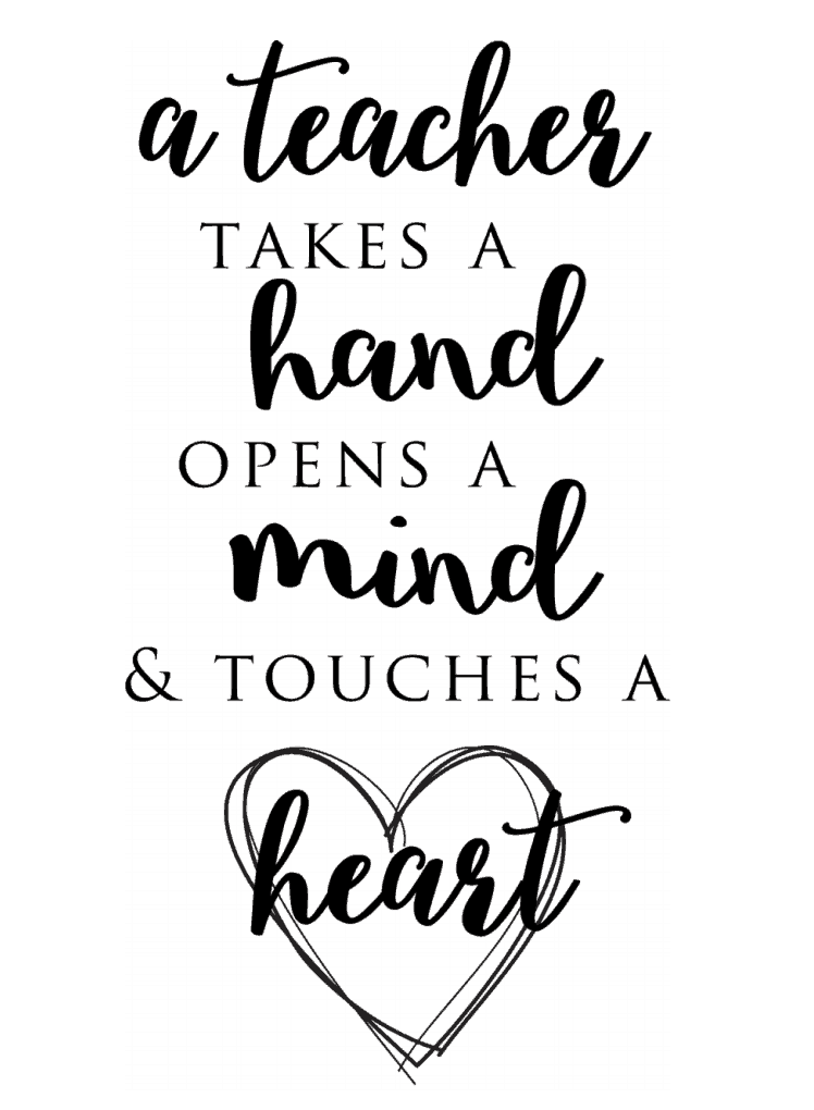 free teacher quote printable a teacher takes a hand opens a mind & touches s heart