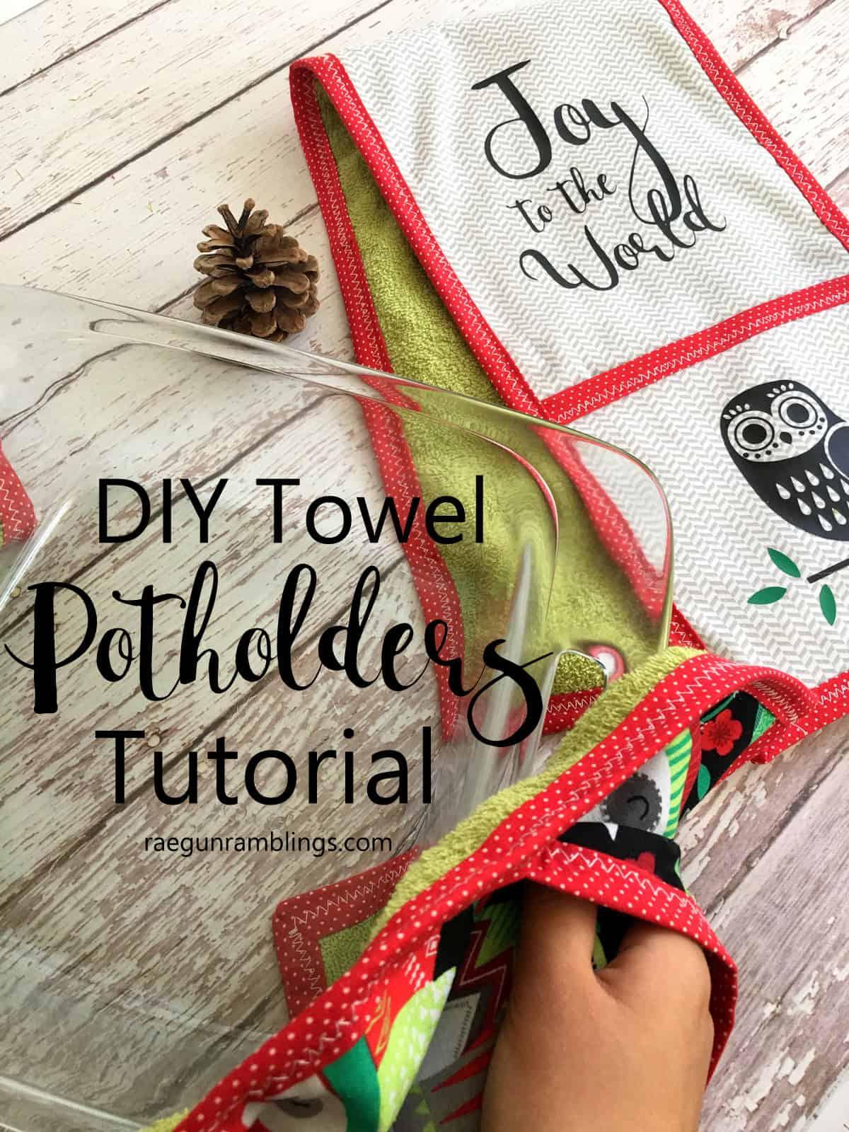 Easy kitchen gift tutorial. Towel potholders.