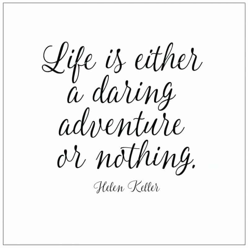 Life Is Either A Daring Adventure Or Nothing Helen Keller