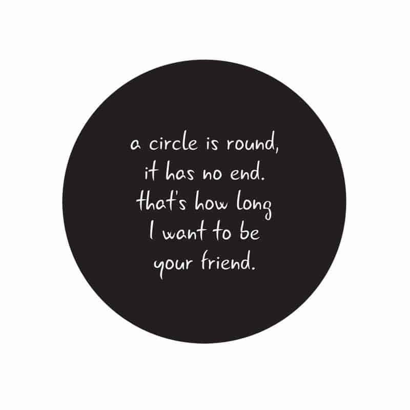 Image of: Wise Quotes Circle Is Round It Has No End Friend Quote Skiptomylouorg 25 Beautiful Friendship Quotes