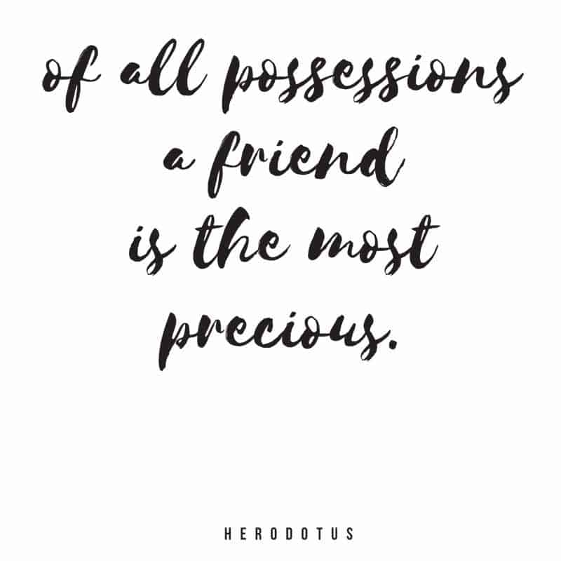 Of All The Posessions A Friend Is Most Precious