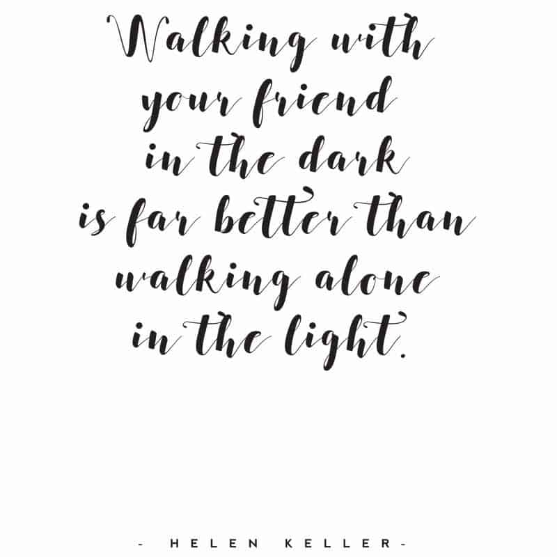 walking in the dark with a friend quote