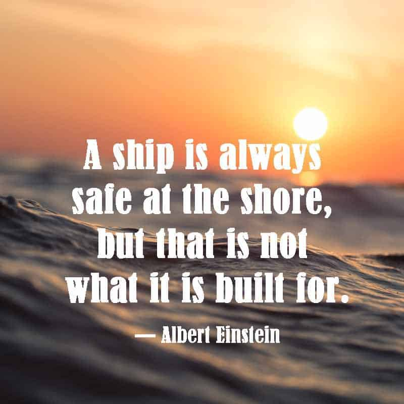 a ship is safe at shore Einstein quote