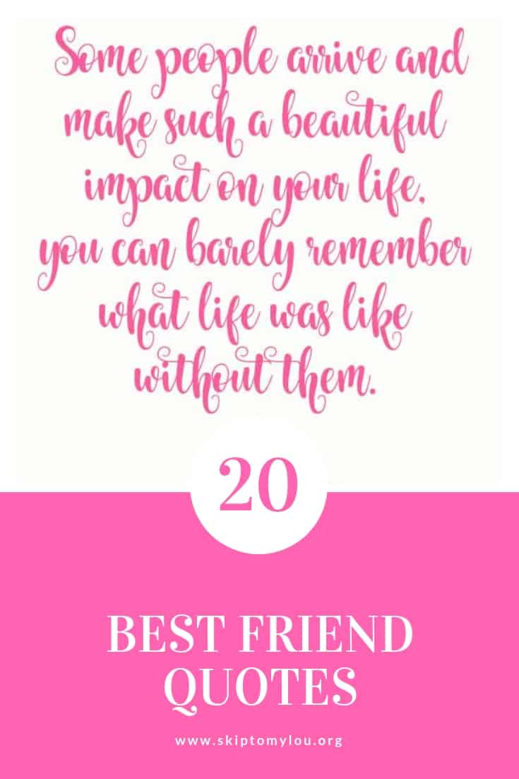 Awesome Best Friend Quotes To Share With A Friend Skip To My Lou