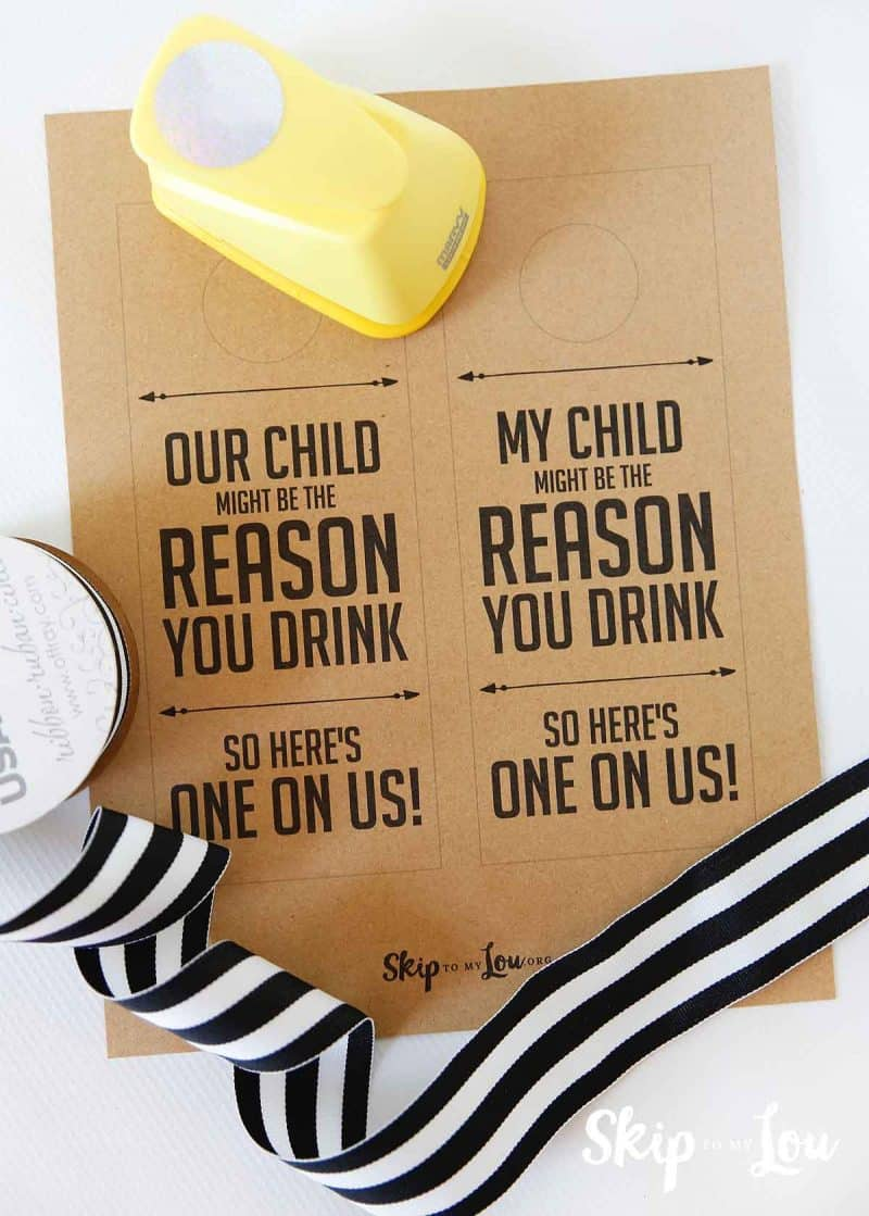 fre printable our chid might be the reason you drink gift tag