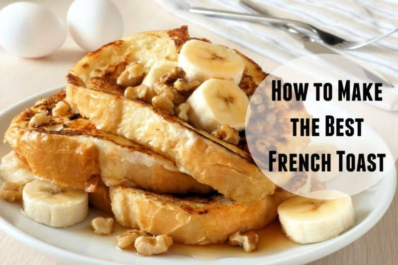 how to make the best French toast