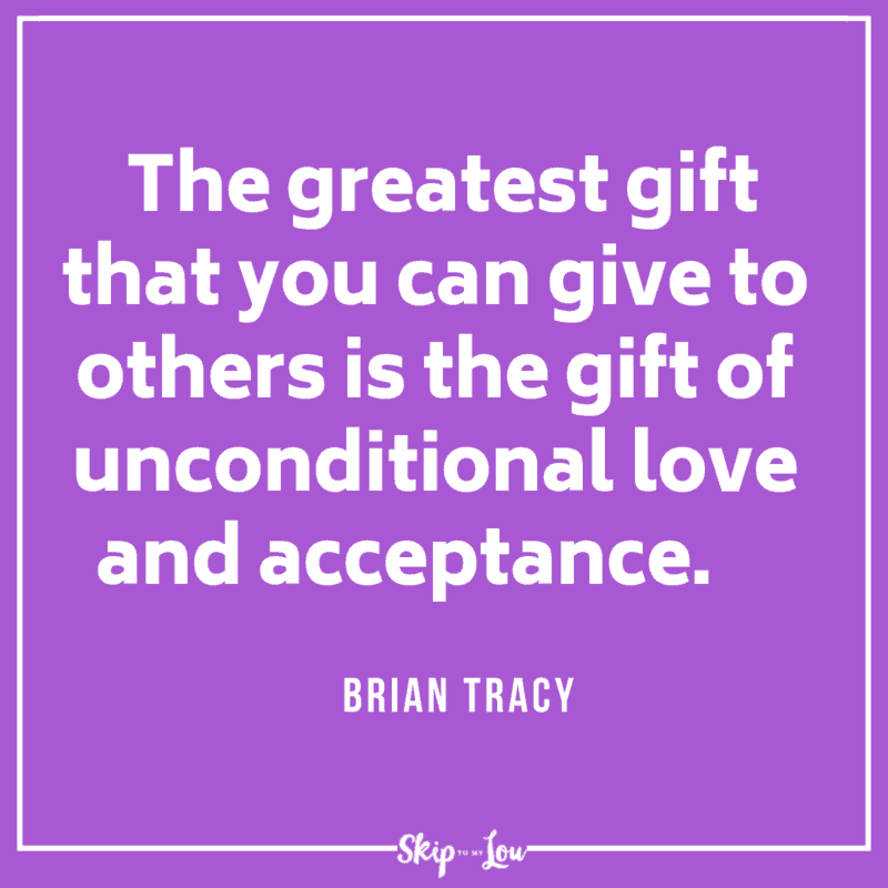 The greatest gift that you can give to others is the gift of unconditional love and acceptance. Brian Tracy Quote