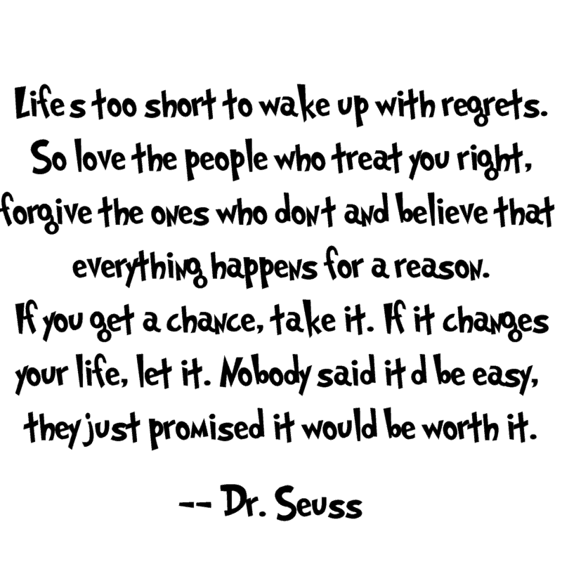 Dr seuss quote life is too shor