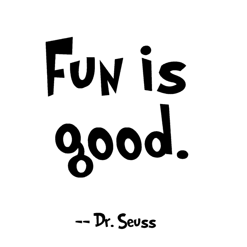 fun is good seuss