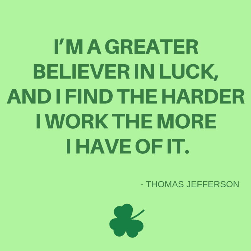 believer in luck Thomas Jefferson quote
