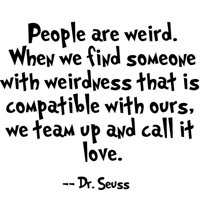 weirdness quote