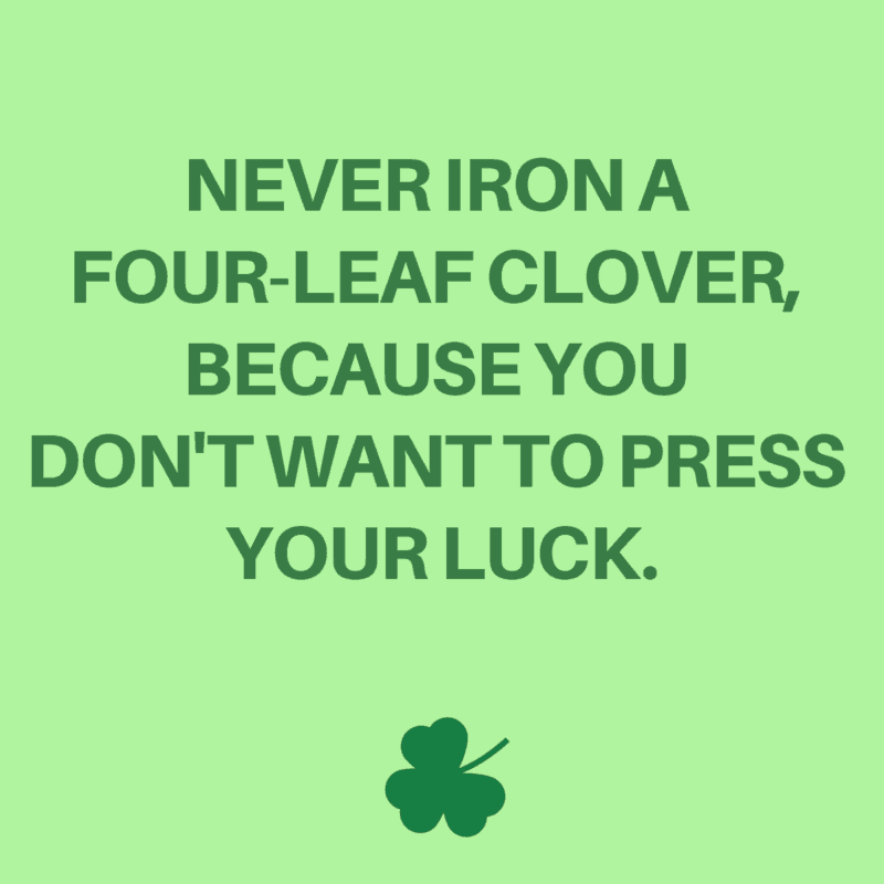 funny quote about ironing a four leaf clover