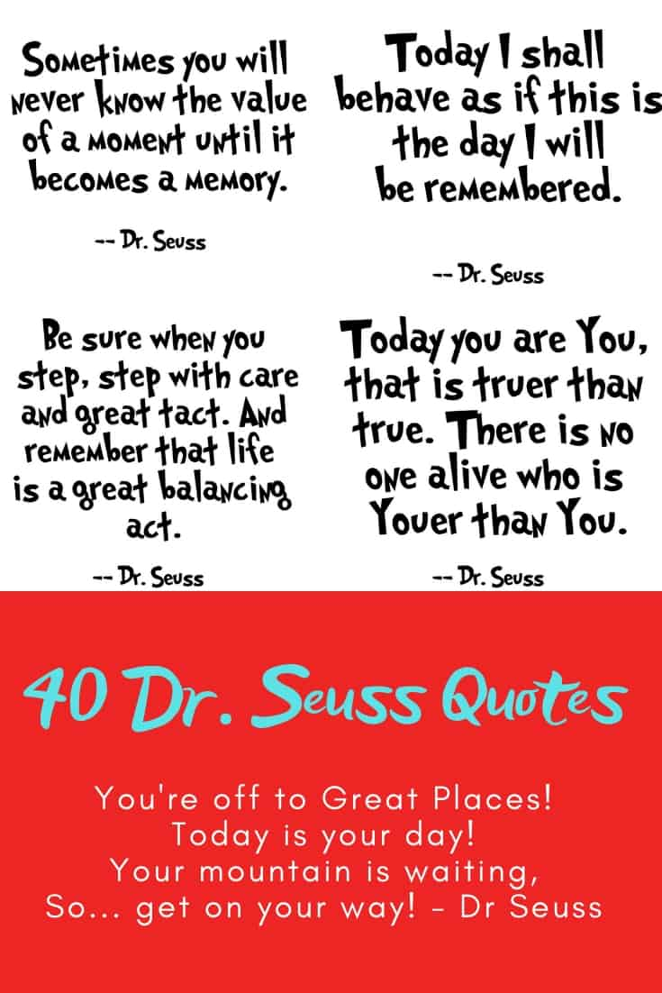 We all need a little reminder that today is our day! These Dr. Seuss quotes will do just that 98 and 3/4 percent guaranteed! #quotes #drseuss