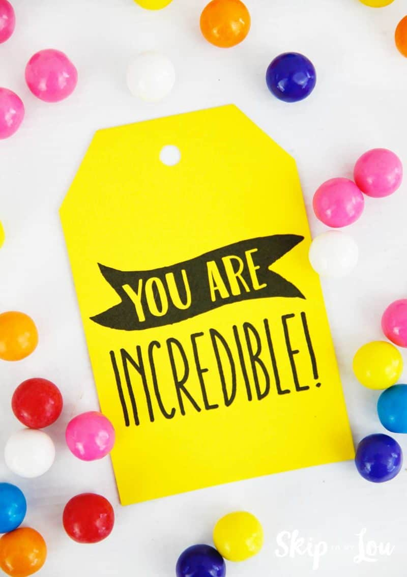 printable you are incredible tag laying on white background gum balls scattered