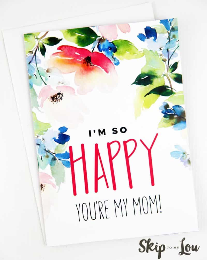 im so happy youre my mom printable card