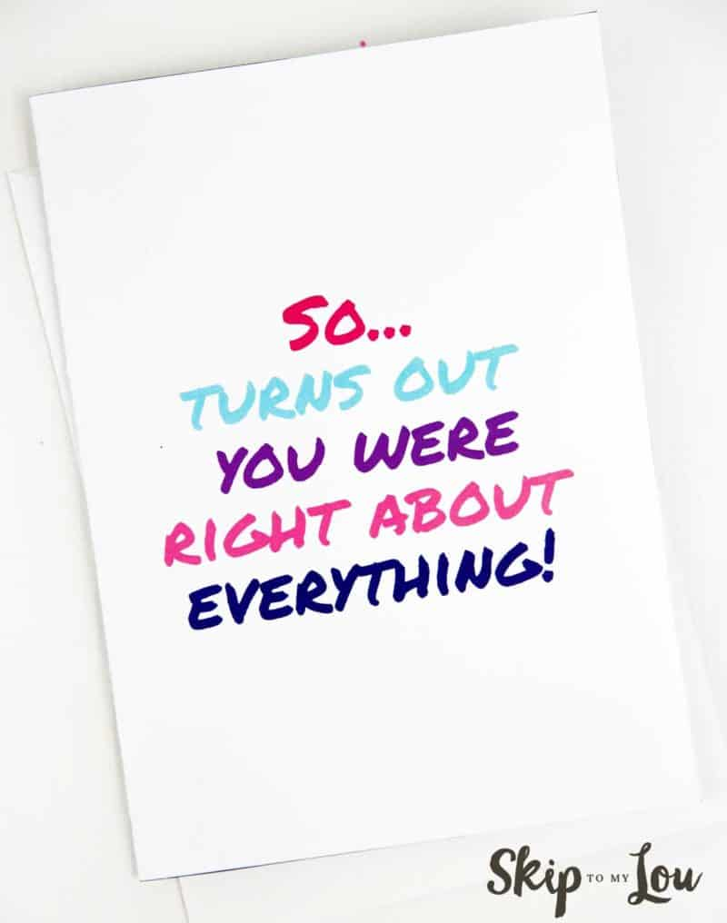 printable card saying so it turns out you were always right