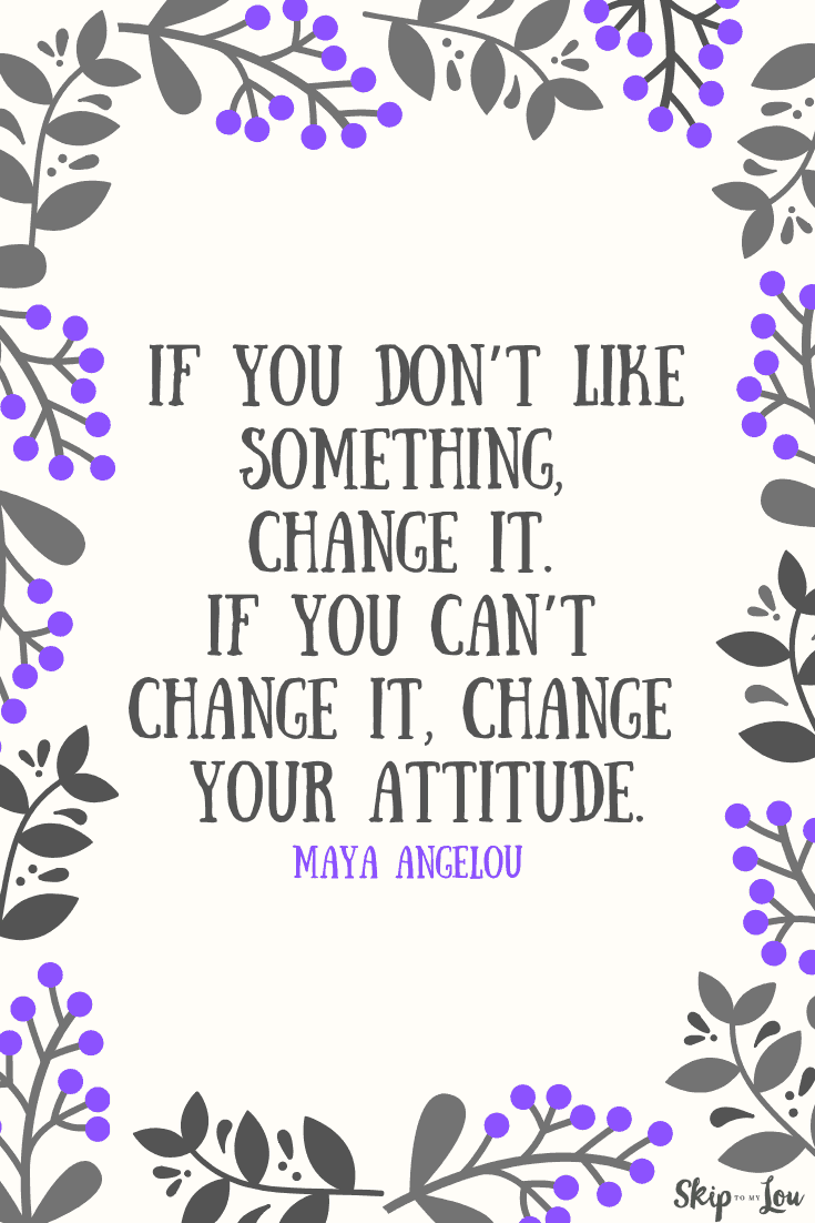 change your attitude Maya Angelou quote