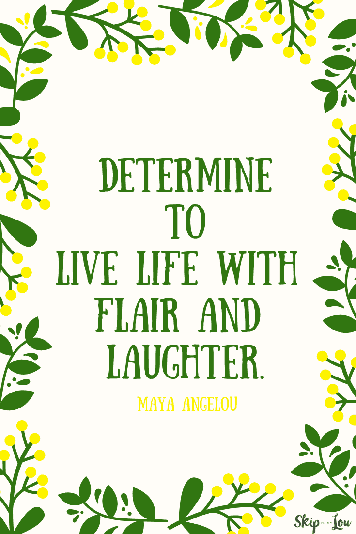 determine to live life with flair Maya Angelou quote