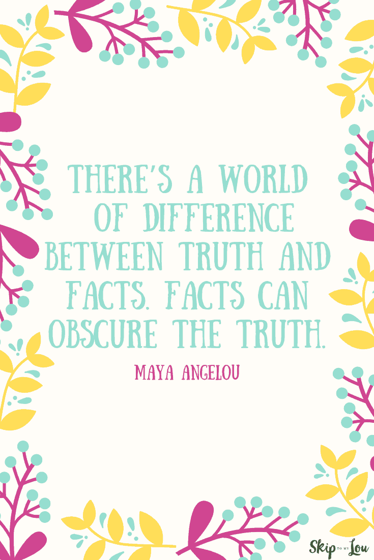 difference between truth and facts Maya Angelou quote