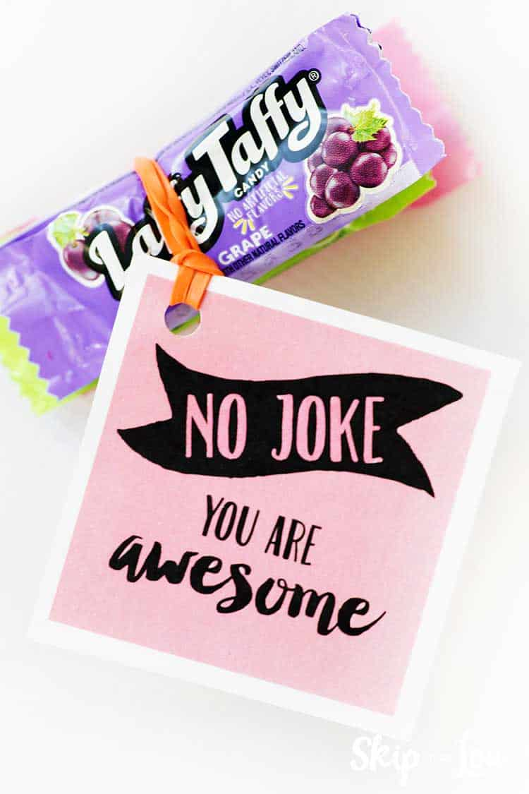 no joke your awesome tag for laffy taffy