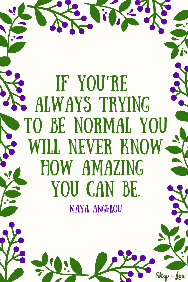 trying to be normal Maya Angelou quote