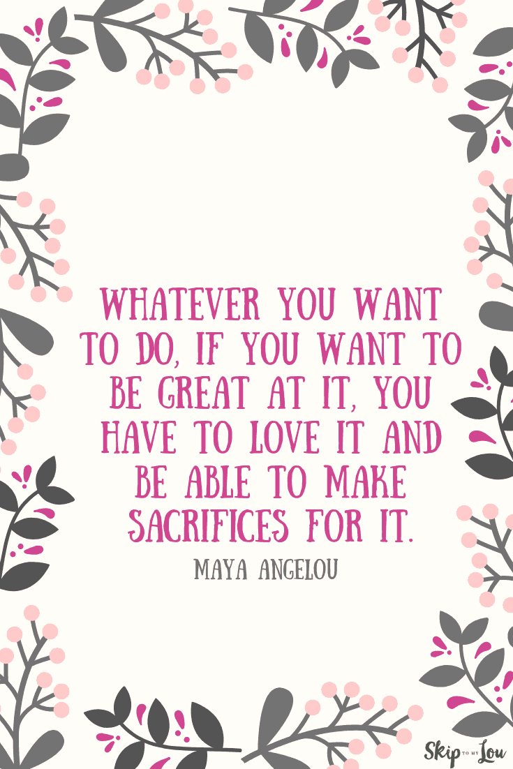 whatever you want to do Maya Angelou quote