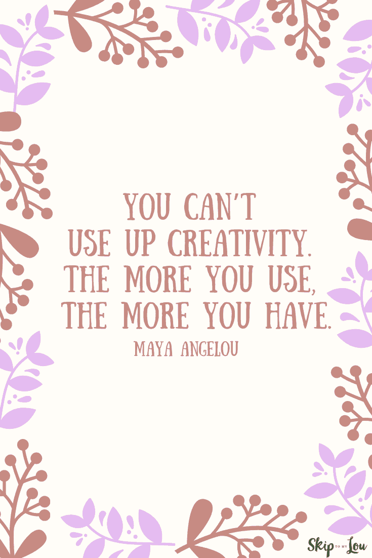 you cant use up creativity Maya Angelou quote