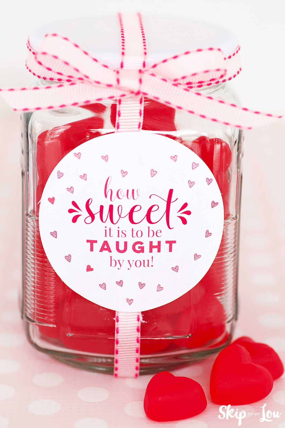 jar filled with red candy hearts how sweet it is to be taught by you label
