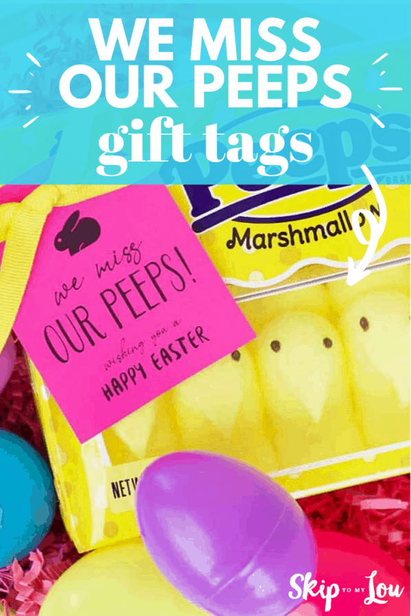 we miss our peeps printable gift tags PIN