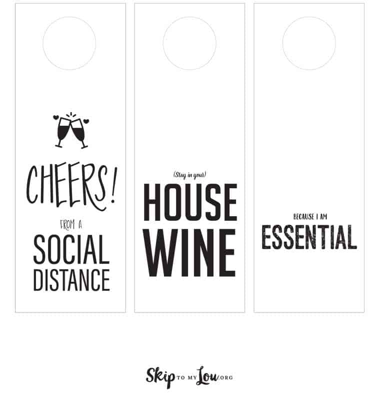 cheers from a social distance , stay in your house wine , because I am essential printable wine tags