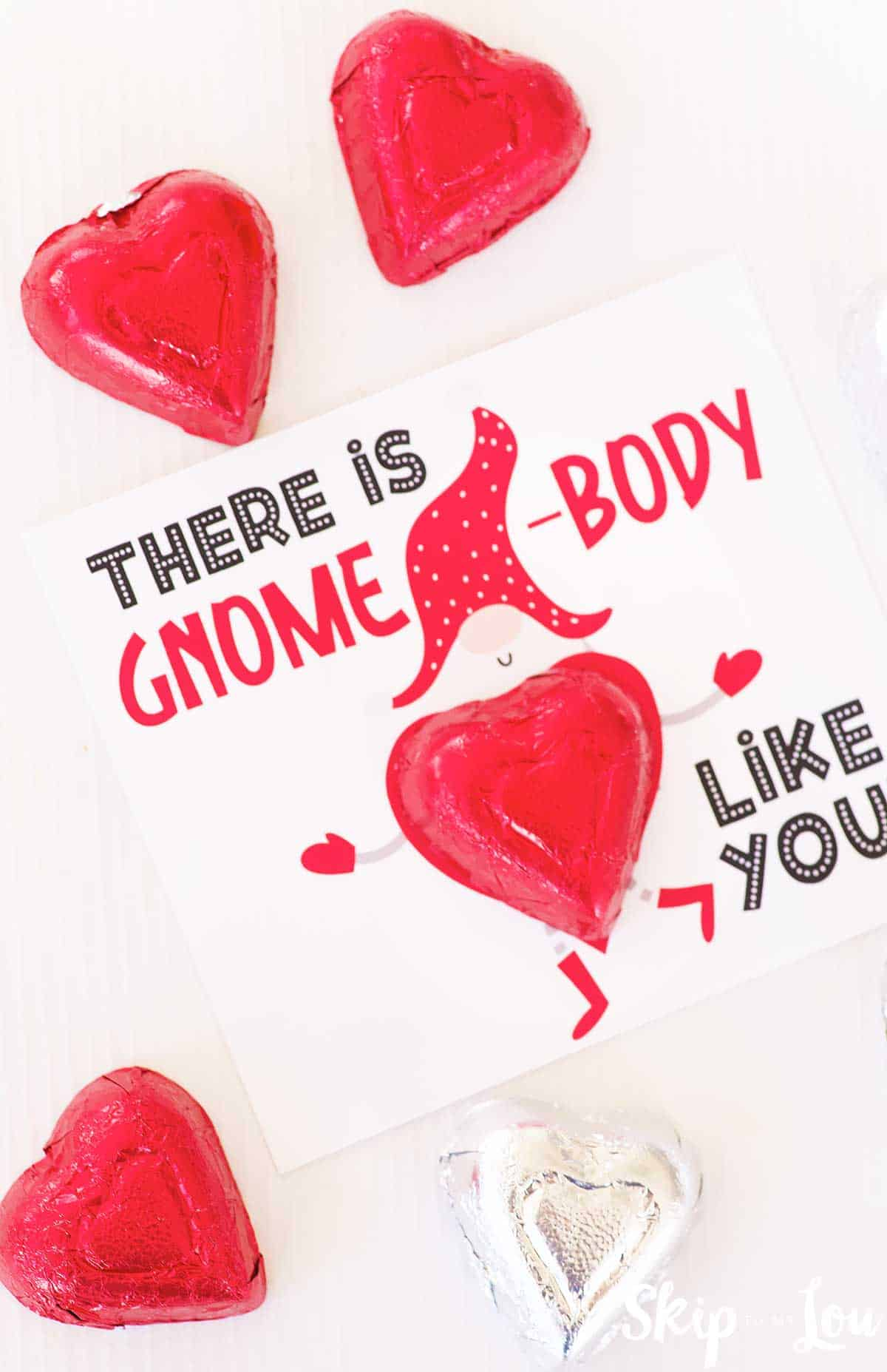 there is gnome body like you valentine with red candy heart