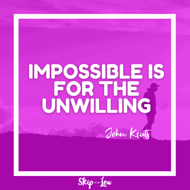 Impossible is for the unwilling