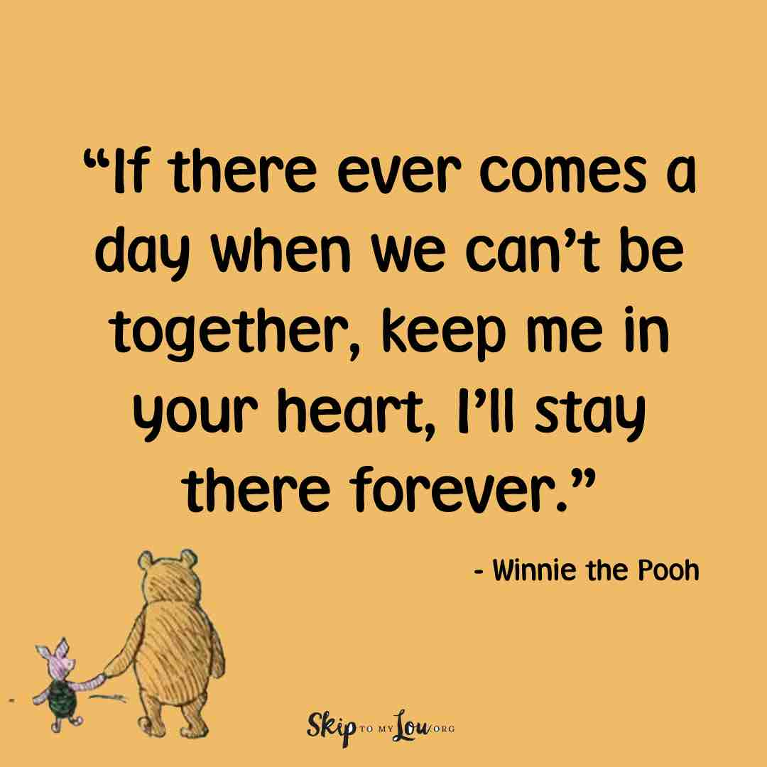 If there ever comes a day when we can't be together, keep me in your heart, I'll stay there forever.