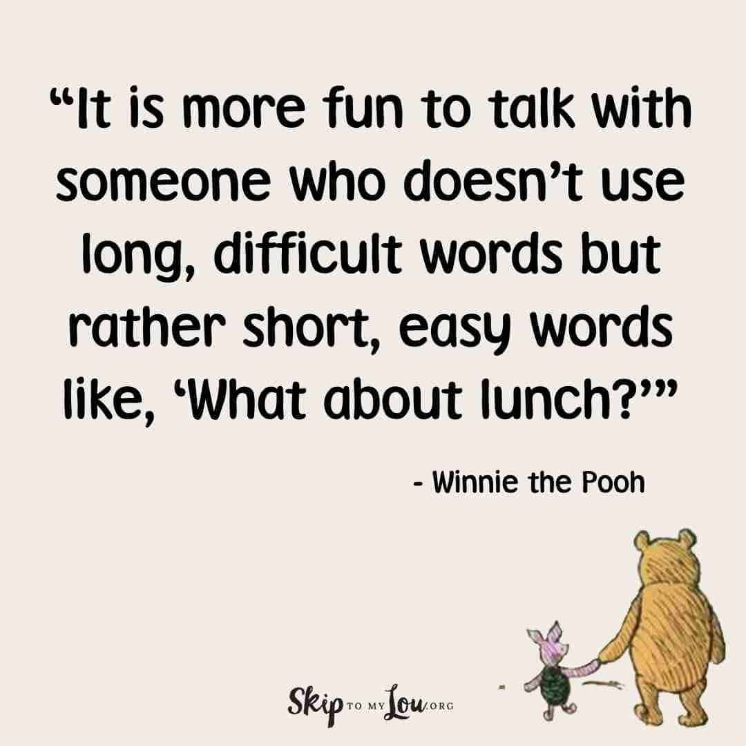 It is more fun to talk with someone who doesn't use long, difficult words but rather short, easy words like, 'What about lunch?