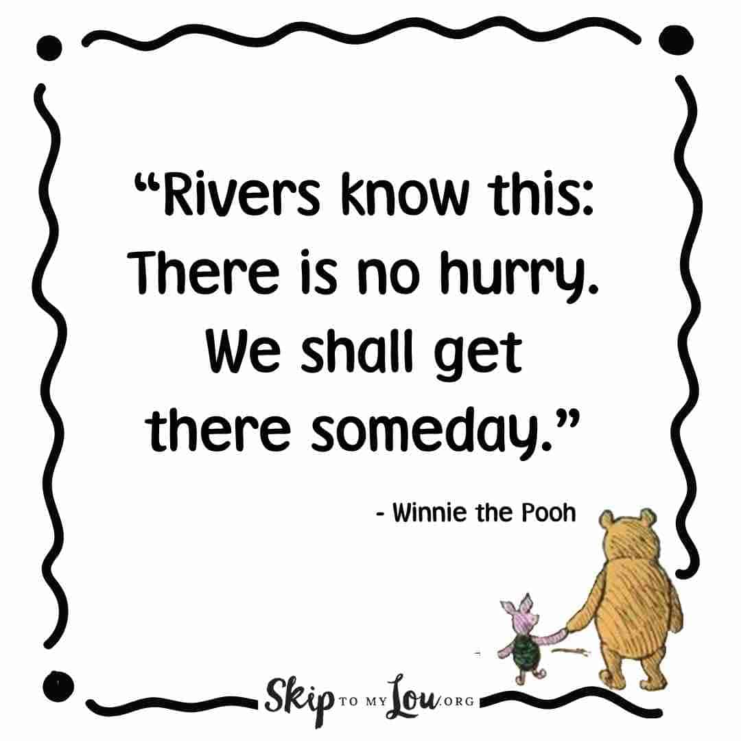 rivers know this there is no hurry quote