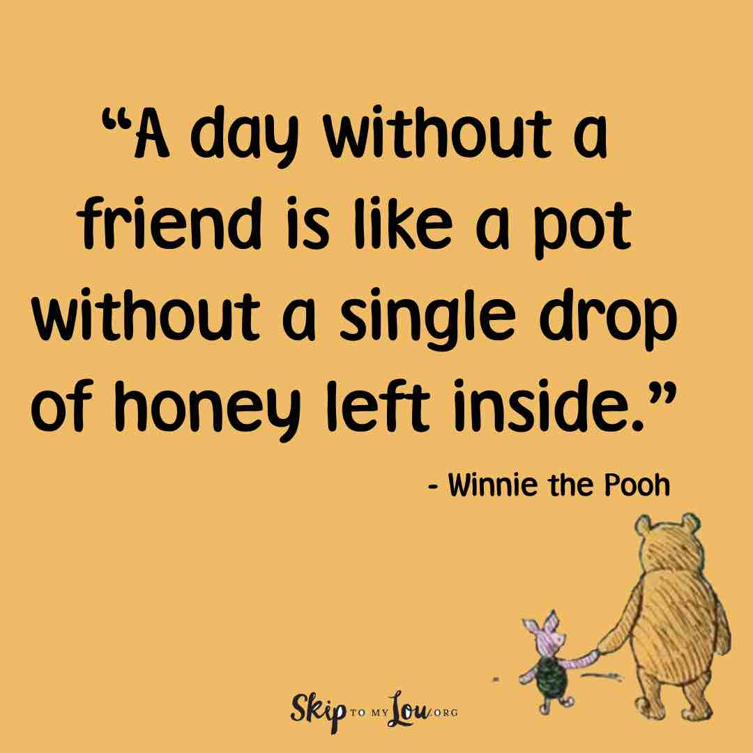 a day without a friend is like a pot without a single drop of honey